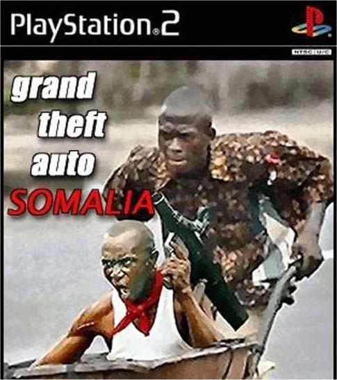 Grand theft auto Somalia.