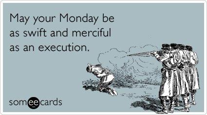 Swift and Merciful Monday!