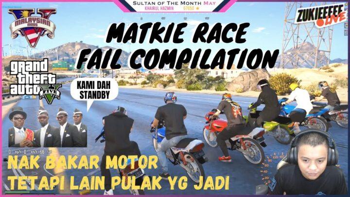 MATKIE RACE FAIL COMPILATION | BAKAR MOTOR LAGI – GTA 5 MALAYSIA